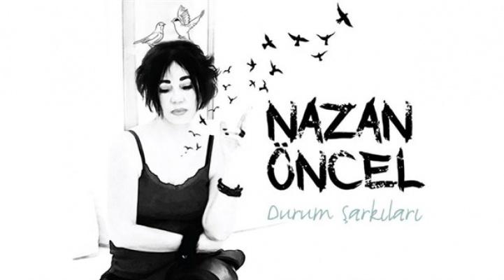 Nazan Öncel'in 'Durum Şarkıları' ile müzikseverlerle buluşacak!