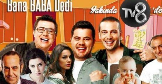 'Bana Baba Dedi' çok yakında TV8'de başlıyor!