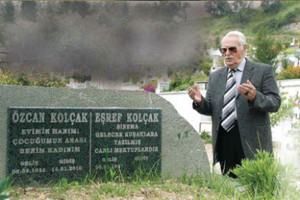 Eşref Kolçak: Mezarımı yaptırdım bari o garanti olsun...