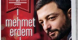 Mehmet Erdem, Maslak 1453'te Yılbaşı konseri verecek!
