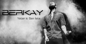 "Berkay'dan yeni single ""Yeter ki Sen İste"""