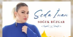 Seda İnan müzik piyasasında 'Soğuk Rüzgar'lar estirdi!