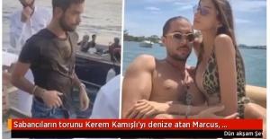 Sabancıların torunu Kerem Kamışlı'yı denize atan Marcus, olay öncesi masalarına oturup selfie paylaşmış