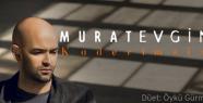 """Murat Evgin, """"Kaderimsin"""" ile müzikseverlerlle buluştu"""