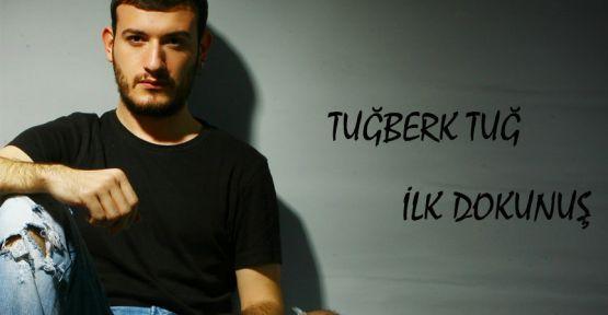 Tuğberk'ten 'İlk Dokunuş' müzik severlerle buluştu