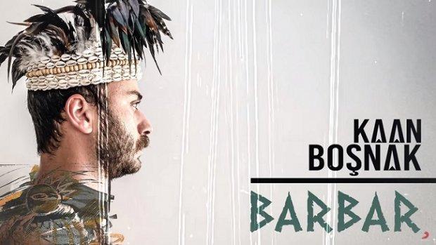 Kaan Boşnak - Barbar